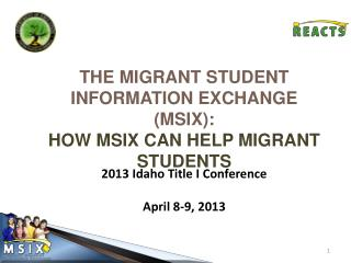 The  Migrant  STUDENT information Exchange  (MSIX): How MSIX can help migrant students