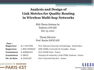 Analysis and Design of  Link Metrics for Quality Routing  in Wireless Multi-hop Networks  PhD Thesis Defense by Nadeem