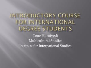 I ntroductory  course for  i nternational degree students