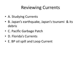Reviewing Currents