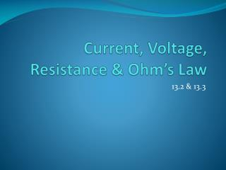 Current, Voltage, Resistance & Ohm's Law