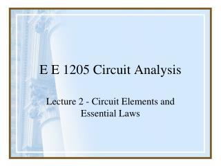 E E 1205 Circuit Analysis