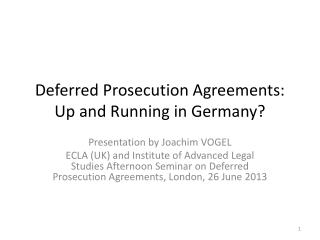 Deferred Prosecution  Agreements:               Up and Running  in Germany?