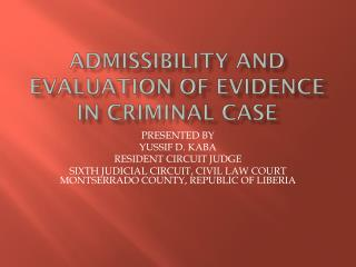 ADMISSIBILITY AND EVALUATION OF EVIDENCE IN CRIMINAL CASE