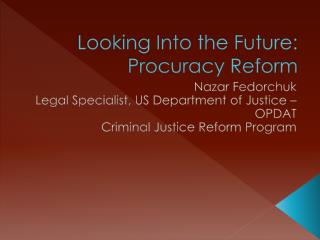 Looking Into the  Future:  Procuracy Reform