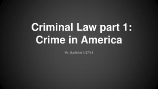 Criminal Law part 1: Crime in America