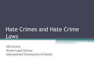 Hate Crimes and Hate Crime  Laws