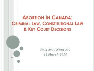Abortion In Canada: Criminal Law, Constitutional Law & Key Court Decisions