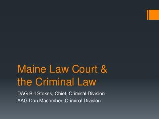 Maine Law Court &  the Criminal Law