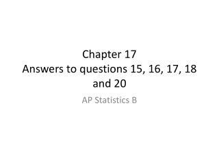 Chapter 17 Answers to questions 15, 16, 17, 18 and 20