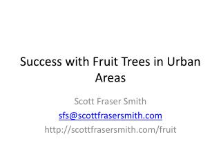 Success with Fruit Trees  in  Urban  Areas