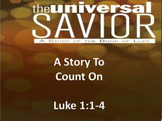 A Story To Count On Luke 1:1-4