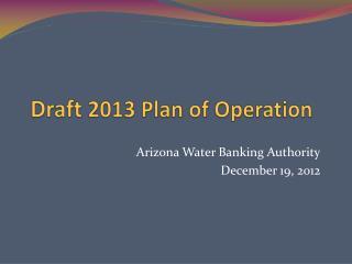 Draft 2013 Plan of Operation
