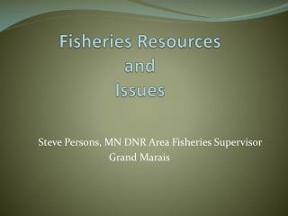 Fisheries Resources and Issues