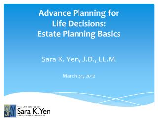Advance Planning for  Life Decisions: Estate Planning Basics