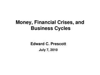 Money, Financial Crises, and  Business Cycles