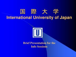 ? ?? ?? ?? International University of Japan