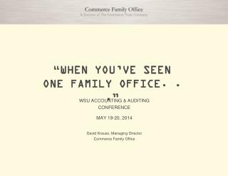 """WHEN YOU'VE SEEN  ONE FAMILY OFFICE. . ."""