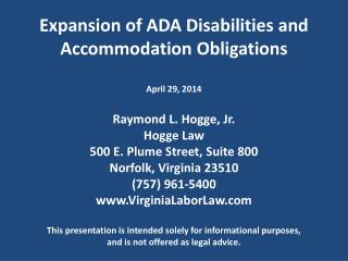 Expansion of ADA Disabilities and Accommodation Obligations Raymond L. Hogge, Jr.