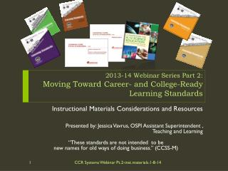 2013-14  Webinar  Series Part 2:  Moving Toward  Career- and College-Ready Learning  Standards