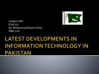 LATEST DEVELOPMENTS IN INFORMATION TECHNOLOGY IN PAKISTAN