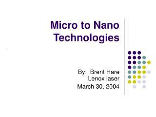 Micro to Nano Technologies