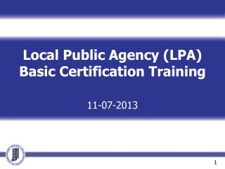 Local Public Agency (LPA) Basic Certification Training 11-07-2013