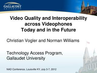 Video Quality and Interoperability across Videophones Today and in the Future