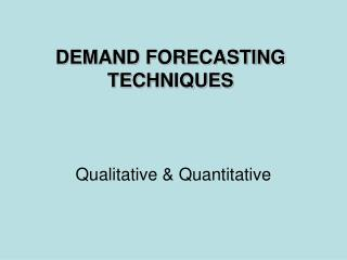 DEMAND FORECASTING TECHNIQUES