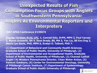 Unexpected Results of Fish Consumption Focus Groups with Anglers in Southwestern Pennsylvania: Anglers As Environmental