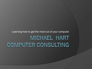 Michael Hart Computer Consulting