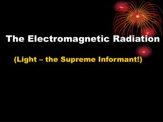 The Electromagnetic Radiation