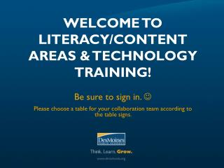 WELCOME TO Literacy/Content AREAS & Technology Training !