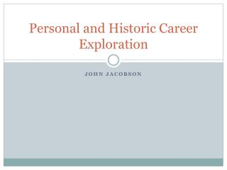 Personal and Historic Career Exploration