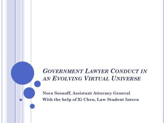 Government Lawyer Conduct in an Evolving Virtual Universe