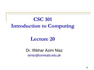 CSC 101 Introduction to Computing Lecture 20