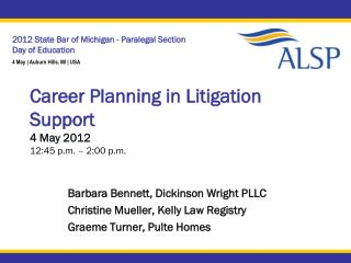 Career Planning in Litigation Support 4 May 2012  12:45  p.m. –  2:00  p.m.
