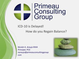ICD-10 is Delayed! How do you Regain Balance?