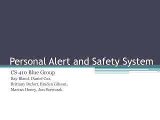 Personal Alert and Safety System
