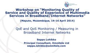 QoE  and  QoS  Monitoring / Measuring in Broadband Internet Networks