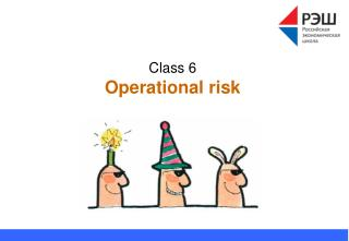Class  6 Operational risk