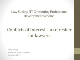 Law Society NT Continuing Professional Development Scheme  Conflicts of Interest – a refresher for lawyers