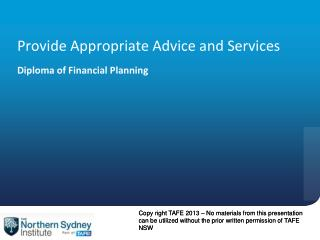 Provide Appropriate Advice and Services Diploma of Financial Planning