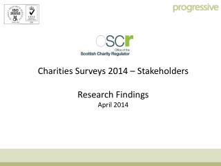 Charities Surveys 2014 – Stakeholders Research  Findings April 2014