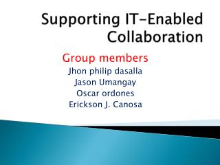 Supporting IT-Enabled Collaboration