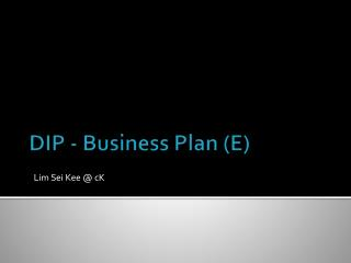 DIP - Business Plan (E)
