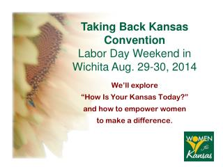 "We'll explore "" How Is Your Kansas Today? "" and how to empower women to make a difference."