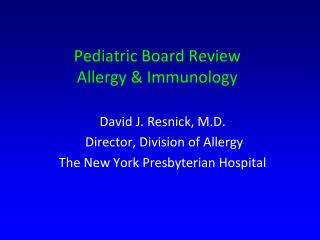 Pediatric Board Review Allergy & Immunology