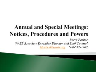 Annual and Special Meetings: Notices, Procedures and Powers