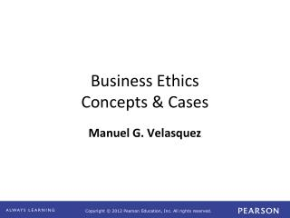 Business Ethics  Concepts & Cases